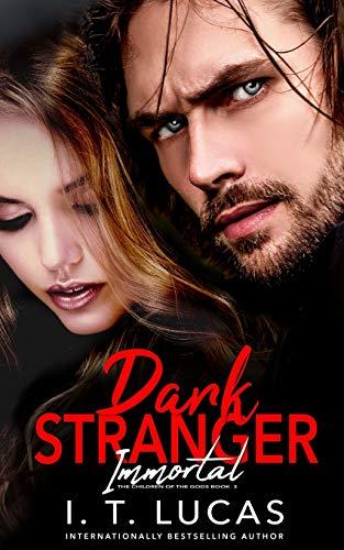 Dark Stranger Immortal (The Children Of The Gods)