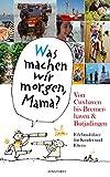 """""""Was machen wir morgen, Mama?"""" Von Cuxhaven bis Bremerhaven & Butjadingen: Erlebnisführer für Kinder und Eltern"""