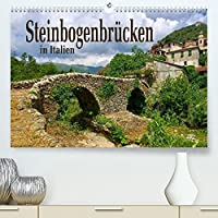 Steinbogenbruecken in Italien (Premium, hochwertiger DIN A2 Wandkalender 2022, Kunstdruck in Hochglanz): Roemische Bauwerke und mittelalterliche Kleinode (Monatskalender, 14 Seiten )