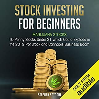 Stock Investing for Beginners: Marijuana Stocks - 10 Penny Stocks Under $1 Which Could Explode in the 2019 Pot Stock and Cannabis Business Boom audiobook cover art