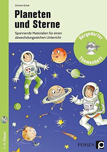 Planeten und Sterne: Spannende Materialien für einen abwechslungsreichen Unterricht (1. bis 4. Klasse) (Bergedorfer Themenhefte)