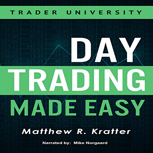 Day Trading Made Easy     A Simple Strategy for Day Trading Stocks              By:                                                                                                                                 Matthew R. Kratter                               Narrated by:                                                                                                                                 Mike Norgaard                      Length: 40 mins     92 ratings     Overall 4.4