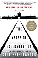 The Years of Extermination: Nazi Germany and the Jews, 1939-1945