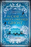 The Case of the Green-Dressed Ghost (Dr Ribero's Agency of the Supernatural Book 1)