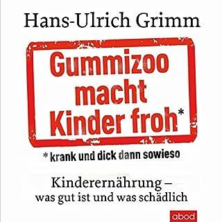 Gummizoo macht Kinder froh, krank und dick dann sowieso Titelbild