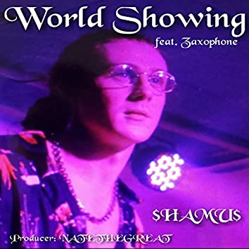 World Showing (feat. Zaxophone)
