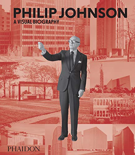 Philip Johnson: A Visual Biography (Architecture Generale)