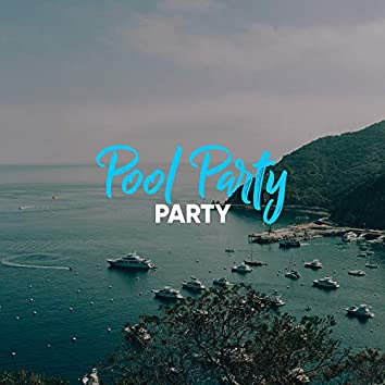 Pool Party Party