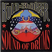 Sound Of Drums by Kula Shaker