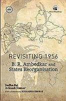 Revisiting 1956:: B.R. Ambedkar and States Reorganisation