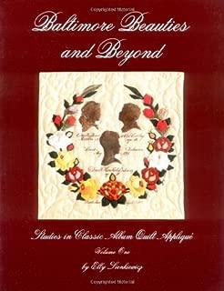 Baltimore Beauties and Beyond: Studies in Classic Album Quilt Applique, Vol. 1