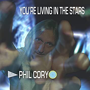 You're Living in the Stars