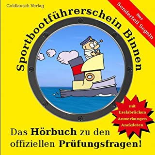 Sportbootführerschein Binnen     Sonderteil Segeln              Autor:                                                                                                                                 Alexander Pelluci,                                                                                        Arndt Fischer                               Sprecher:                                                                                                                                 Thilo Dietrich                      Spieldauer: 57 Min.     2 Bewertungen     Gesamt 5,0