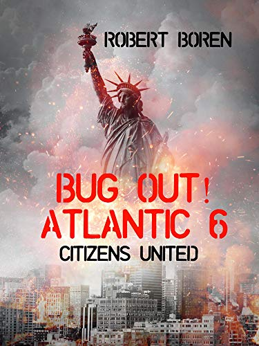 Bug Out! Atlantic Book 6: Citizens Unite