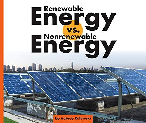 Renewable Energy vs. Nonrenewable Energy (Science Showdowns)