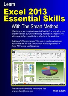 Learn Excel 2013 Essential Skills with The Smart Method: Courseware tutorial for self-instruction to beginner and intermediate level