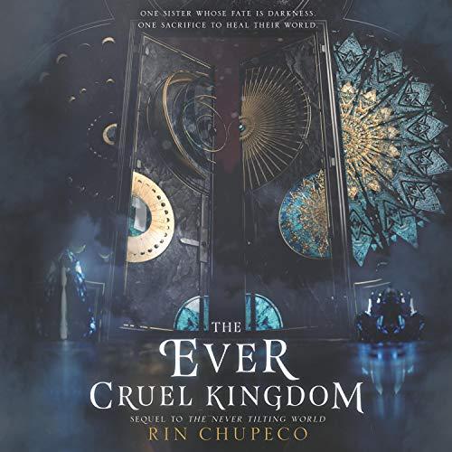 The Ever Cruel Kingdom: Never Tilting World, Book 2