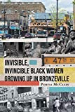 Invisible, Invincible Black Women Growing up in Bronzeville