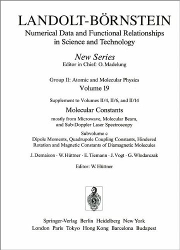 Dipole Moments, Quadrupole Coupling Constants, Hindered Rotation and Magnetic Constants of Diamagnetic Molecules/ Dipolmomente, ... in Science and Technology - New Series (19c))