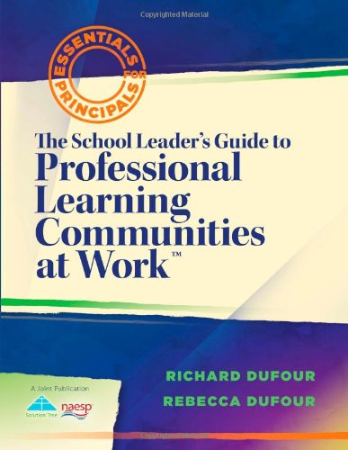 The School Leaders Guide To Professional Learning Communities At Work Essentials For Principals