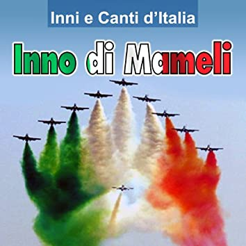 Inni e canti d'Italia - Inno di Mameli
