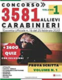 Concorso 3581 Allievi Carabinieri - Prova Scritta - + 3600 Quiz con Soluzioni - Volume 1: Gazzetta Ufficiale n. 16 del 25 Febbraio 2020