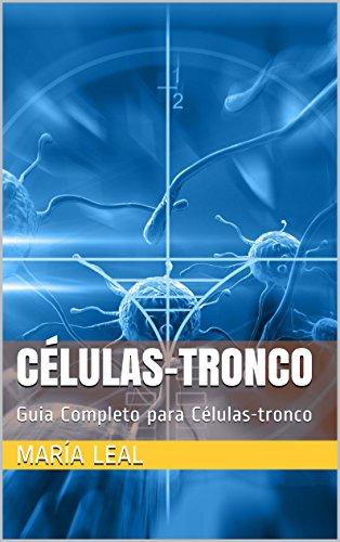 Células-tronco: Guia Completo para Células-tronco (O mundo da beleza Livro 3) (Portuguese Edition)