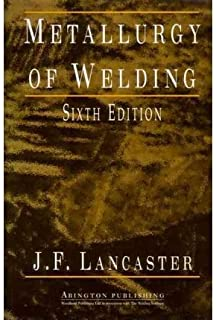 [ { METALLURGY OF WELDING (SERIES IN WELDING AND OTHER JOINING TECHNOLOGIES) - IPS } ] by Lancaster, John (AUTHOR) May-28-1999 [ Paperback ]