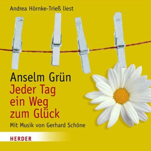 Jeder Tag ein Weg zum Glück                   By:                                                                                                                                 Anselm Grün                               Narrated by:                                                                                                                                 Andrea Hörnke-Trieß                      Length: 1 hr and 11 mins     Not rated yet     Overall 0.0