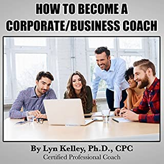 How to Become a Corporate/Business Coach audiobook cover art