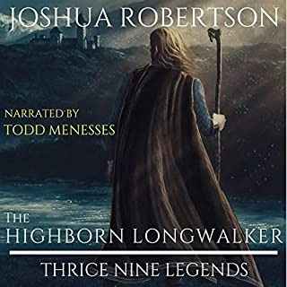 The Highborn Longwalker                   By:                                                                                                                                 Joshua Robertson                               Narrated by:                                                                                                                                 Todd Menesses                      Length: 8 hrs and 26 mins     7 ratings     Overall 4.0