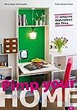 Wohnideen: Pimp your home: 30 kreative Wohnideen mit Ikea. Schnell umzusetzende Tipps zum Möbel verschönern und umgestalten nach dem Prinzip Remake Ikea