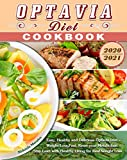 Optavia Diet Cookbook 2020-2021: Easy, Healthy and Delicious Optavia Diet - Weight Loss Fast, Reset...
