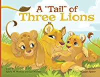 """A """"Tail"""" of Three Lions - Paperback (Environmental Heroes)"""