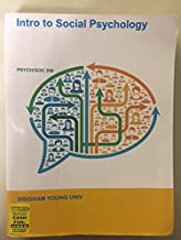 Intro to Social Psychology (Based on 12th Edition BYU CUSTOM for SOC/PSYCH 350)