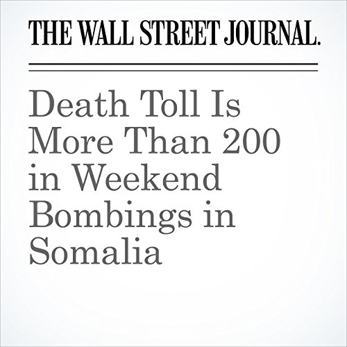 Death Toll Is More Than 200 in Weekend Bombings in Somalia copertina