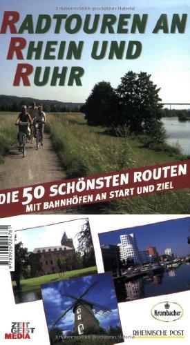Radtouren an Rhein und Ruhr: Die 50 schönsten Routen. Mit echtem Kompass