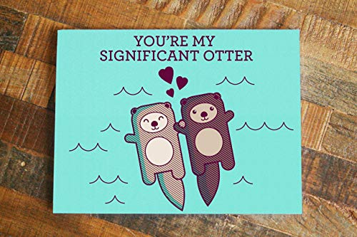 Cute Otters Holding Hands Love Card -'You're My Significant Otter' - for Anniversary, Valentines, Birthday or Just Because