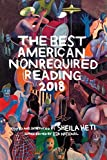 The Best American Nonrequired Reading 2018 (The Best American Series )