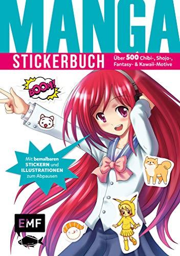 Manga Stickerbuch: Über 500 Chibi-, Shojo-, Fantasy- und Kawaii-Motive ― Mit bemalbaren Stickern und Illustrationen zum Abpausen
