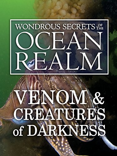 Wondrous Secrets of the Ocean Realm: Venom & Creatures of Darkness