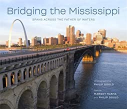 Bridging the Mississippi: Spans across the Father of Waters