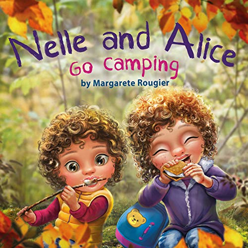 Nelle and Alice: Go Camping (English Edition)