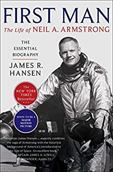 First Man: The Life of Neil A. Armstrong by [James R. Hansen]