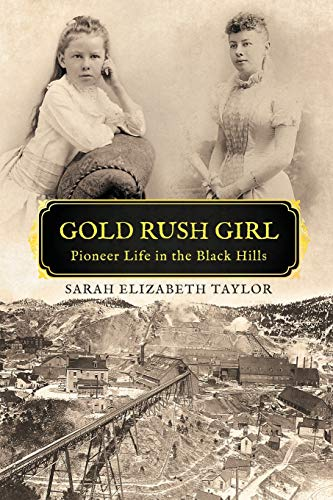 Gold Rush Girl: Pioneer Life in the Black Hills