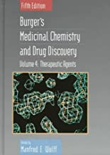 Burger′s Medicinal Chemistry and Drug Discovery: Therapeutic Agents: 4