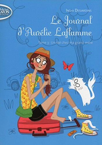 Le Journal d'Aurélie Laflamme - tome 3 Un été chez ma grand-mère (3)