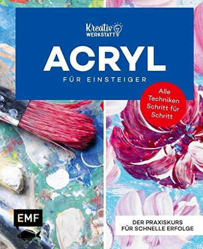 Kunst kompakt: Einfach Acryl – Das Grundlagenbuch: Material, Technik und erste Projekte