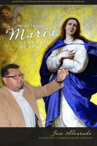 Dios te salve Maria llena eres de gracia