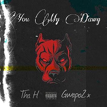 You My Dawg (feat. Tha H)
